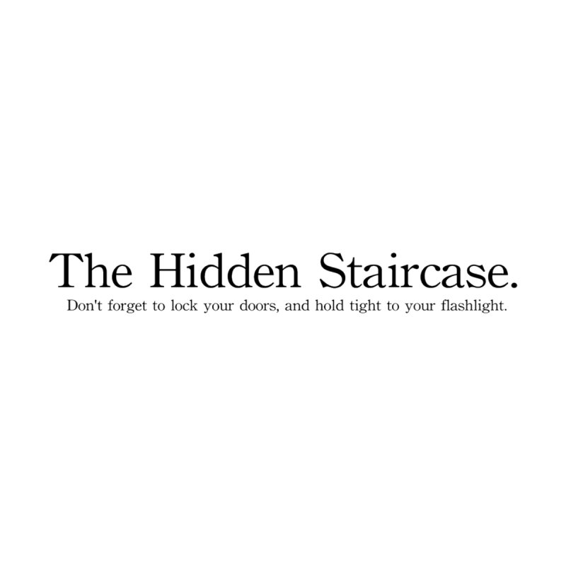 The Hidden Staircase Tagline by The Hidden Staircase's Artist Shop