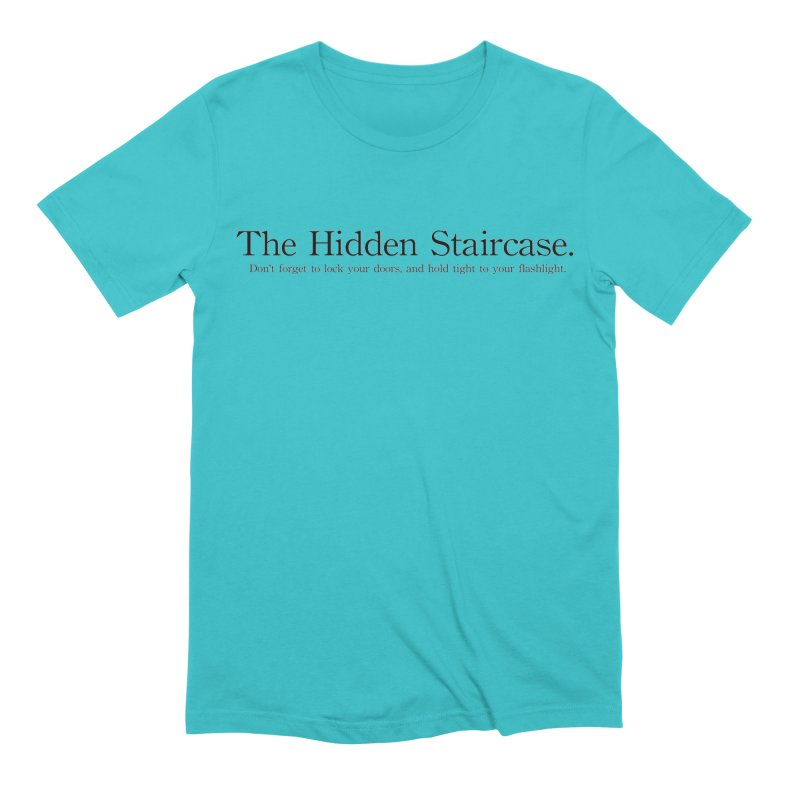 The Hidden Staircase Tagline Men's Extra Soft T-Shirt by The Hidden Staircase's Artist Shop
