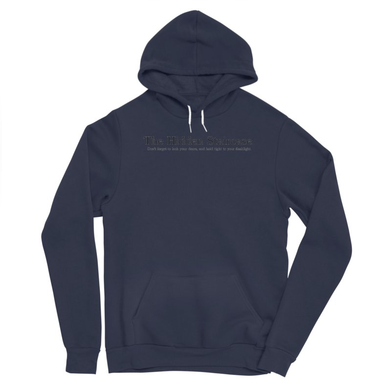 The Hidden Staircase Tagline Men's Pullover Hoody by The Hidden Staircase's Artist Shop