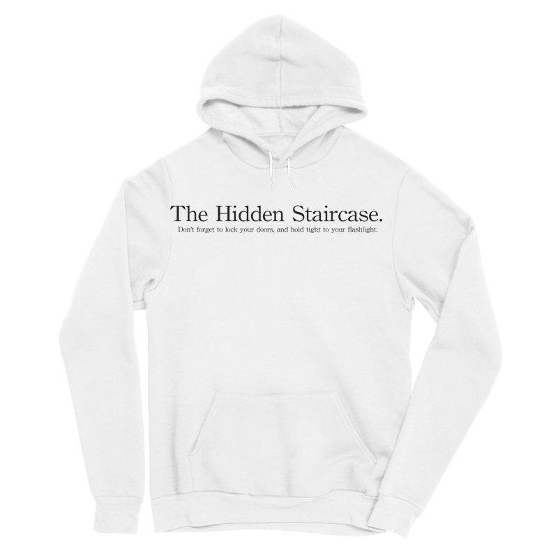 The Hidden Staircase Tagline Men's Sponge Fleece Pullover Hoody by The Hidden Staircase's Artist Shop