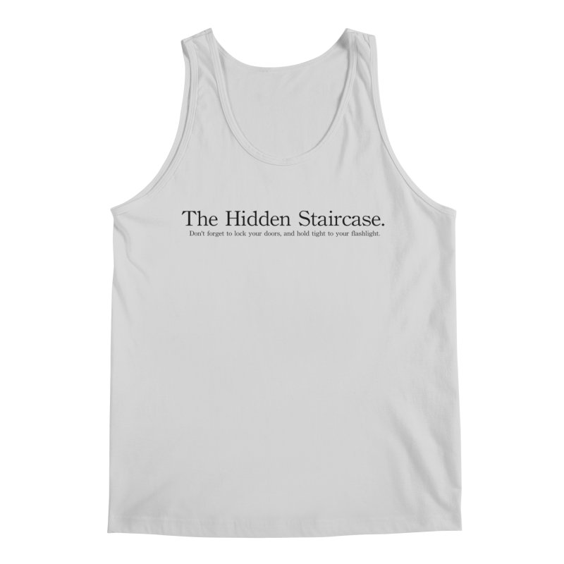 The Hidden Staircase Tagline Men's Regular Tank by The Hidden Staircase's Artist Shop