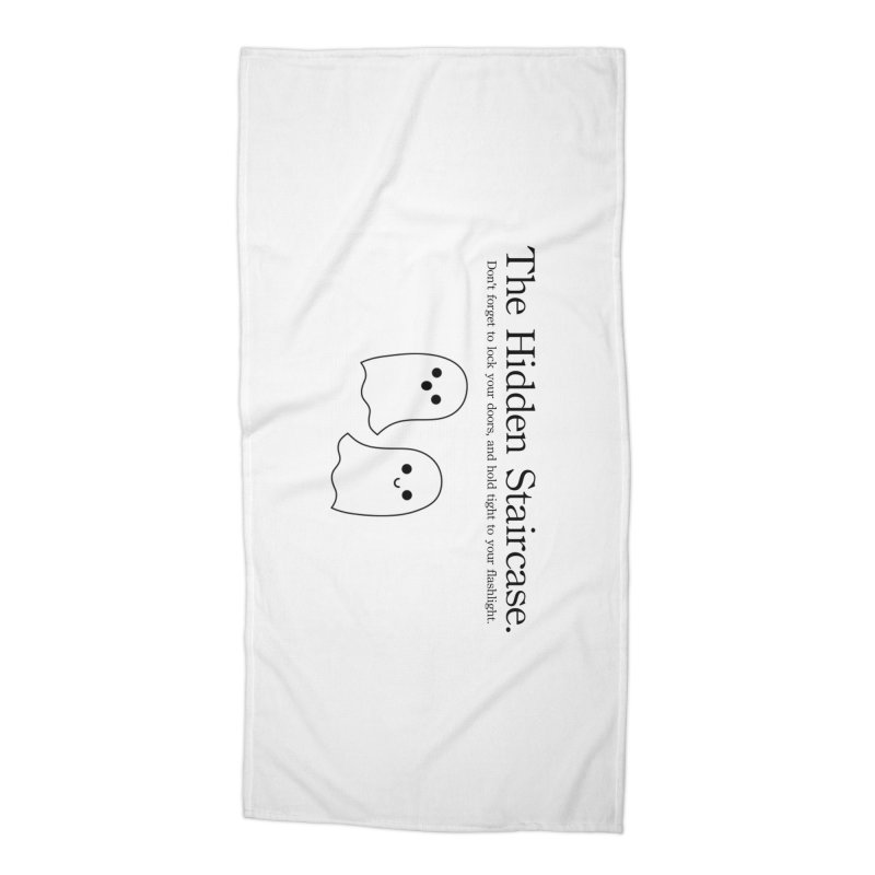 Hidden Staircase Tagline With Ghosts Accessories Beach Towel by The Hidden Staircase's Artist Shop
