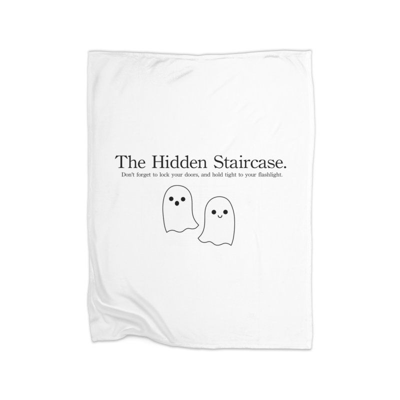 Hidden Staircase Tagline With Ghosts Home Fleece Blanket Blanket by The Hidden Staircase's Artist Shop