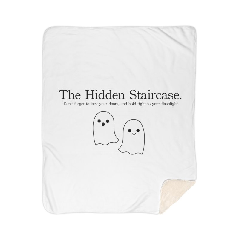 Hidden Staircase Tagline With Ghosts Home Sherpa Blanket Blanket by The Hidden Staircase's Artist Shop