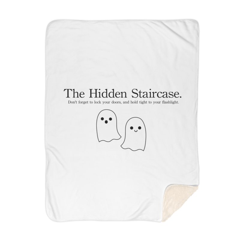 Hidden Staircase Tagline With Ghosts Home Blanket by The Hidden Staircase's Artist Shop