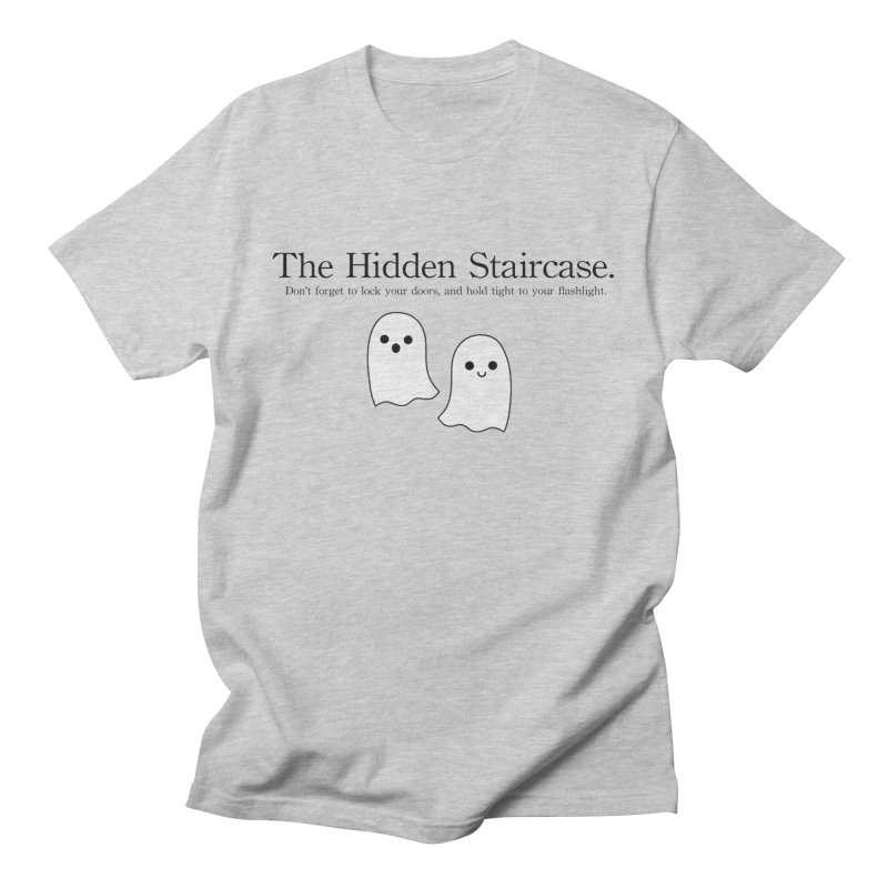 Hidden Staircase Tagline With Ghosts Men's T-Shirt by The Hidden Staircase's Artist Shop