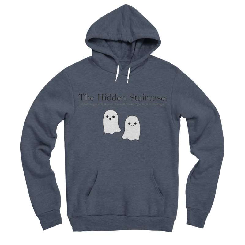 Hidden Staircase Tagline With Ghosts Men's Sponge Fleece Pullover Hoody by The Hidden Staircase's Artist Shop