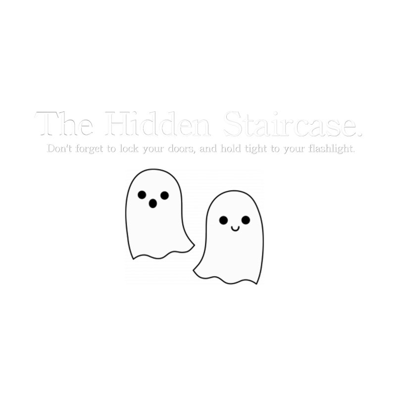 Hidden Staircase Tagline with Ghosts White lettering by The Hidden Staircase's Artist Shop