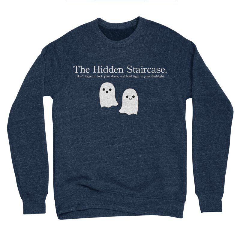 Hidden Staircase Tagline with Ghosts White lettering Men's Sponge Fleece Sweatshirt by The Hidden Staircase's Artist Shop