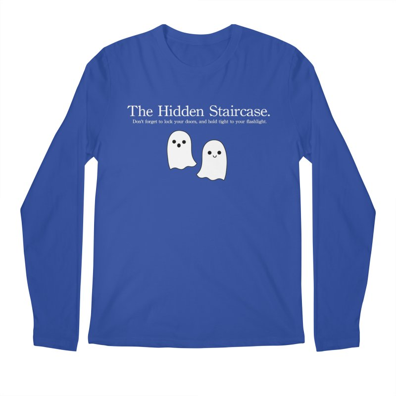 Hidden Staircase Tagline with Ghosts White lettering Men's Regular Longsleeve T-Shirt by The Hidden Staircase's Artist Shop