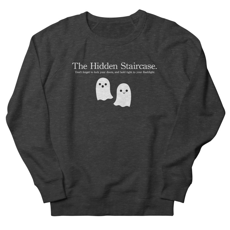 Hidden Staircase Tagline with Ghosts White lettering Men's French Terry Sweatshirt by The Hidden Staircase's Artist Shop
