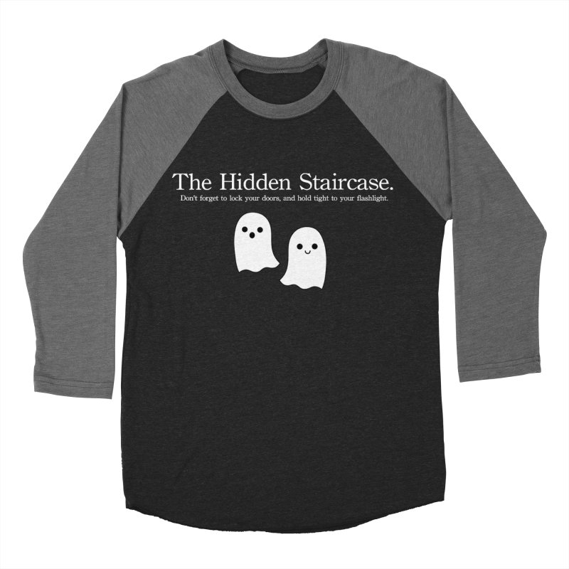 Hidden Staircase Tagline with Ghosts White lettering Men's Baseball Triblend Longsleeve T-Shirt by The Hidden Staircase's Artist Shop