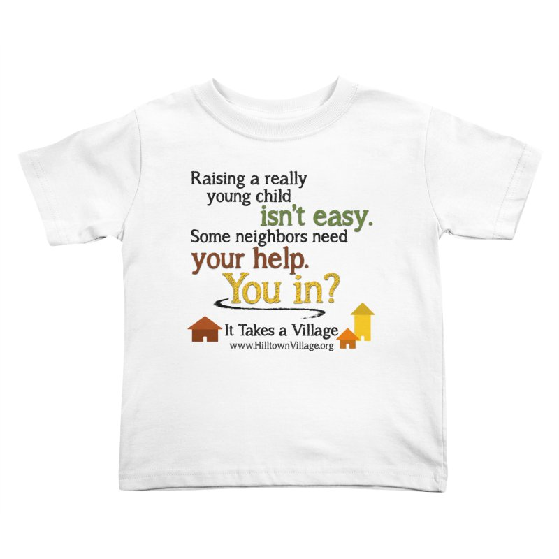 You In? (for white) Kids Toddler T-Shirt by It Takes a Village's Shop