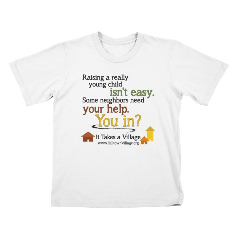 You In? (for white) Kids T-Shirt by It Takes a Village's Shop