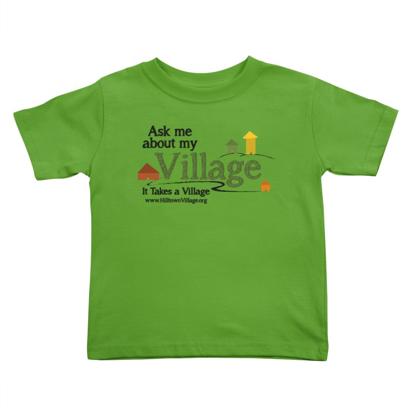 Ask me about my Village Kids Toddler T-Shirt by It Takes a Village's Shop