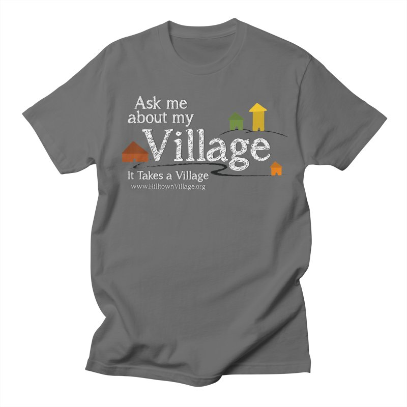 Ask me about my Village (for color) Women's T-Shirt by It Takes a Village's Shop