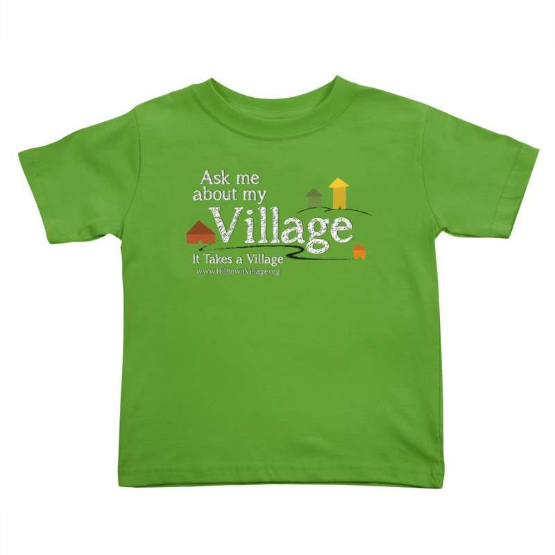 Ask me about my Village (for color) Kids Toddler T-Shirt by It Takes a Village's Shop