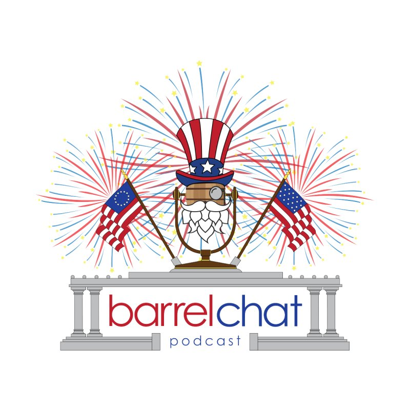Barrel Chat - 4th of July by Hopped Up Network's Artist Shop