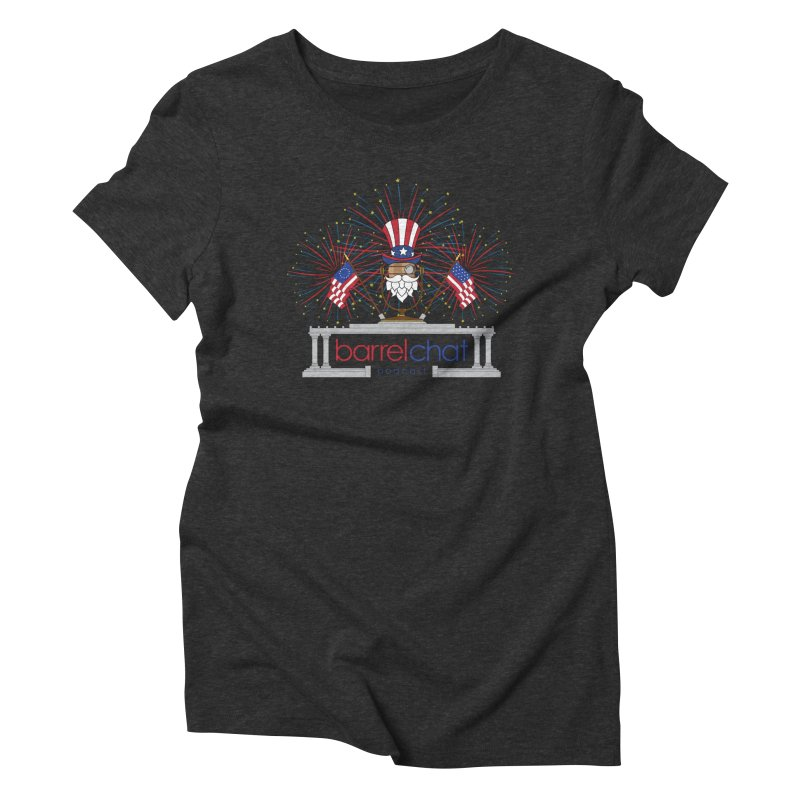 Barrel Chat - 4th of July Women's Triblend T-Shirt by Hopped Up Network's Artist Shop