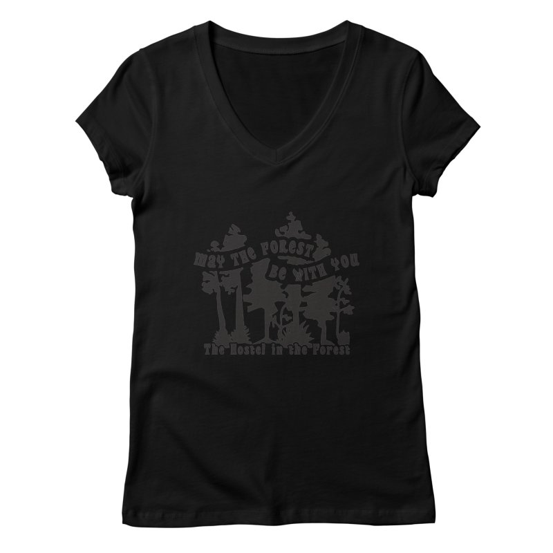 May the Forest by Erica Kelly, black on a clear background Women's V-Neck by Hostel in the Forest