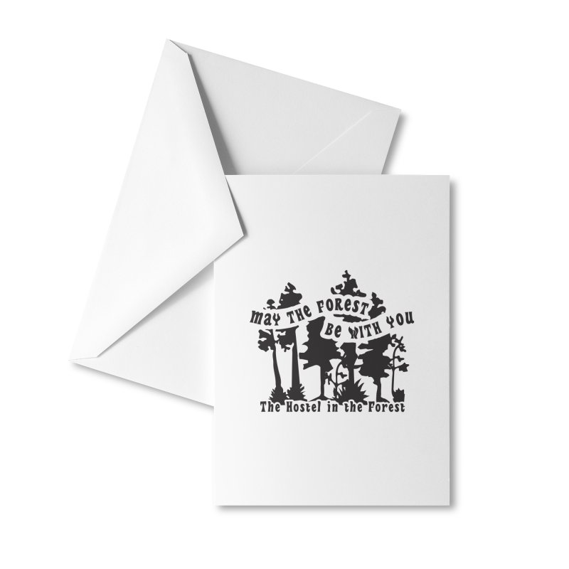 May the Forest by Erica Kelly, black on a clear background Accessories Greeting Card by Hostel in the Forest