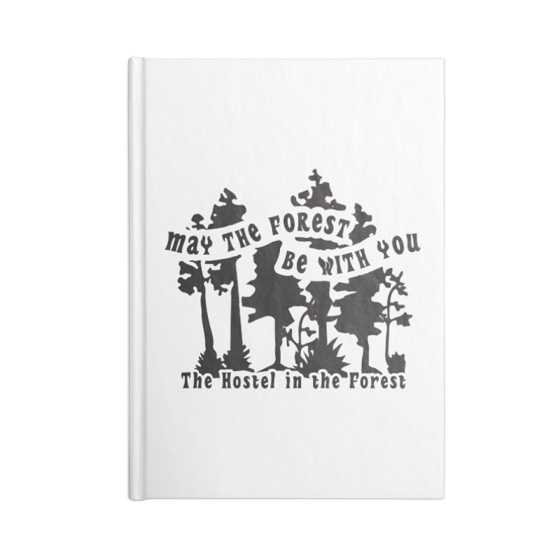 May the Forest by Erica Kelly, black on a clear background Accessories Notebook by Hostel in the Forest
