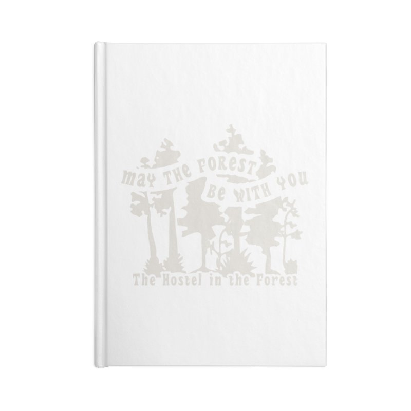May the Forest by Erica Kelly, white on a clear background Accessories Notebook by Hostel in the Forest