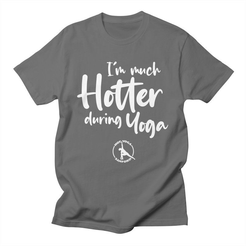I'm much Hotter during Yoga Men's T-Shirt by Hot Yoga Sanford's Storefront