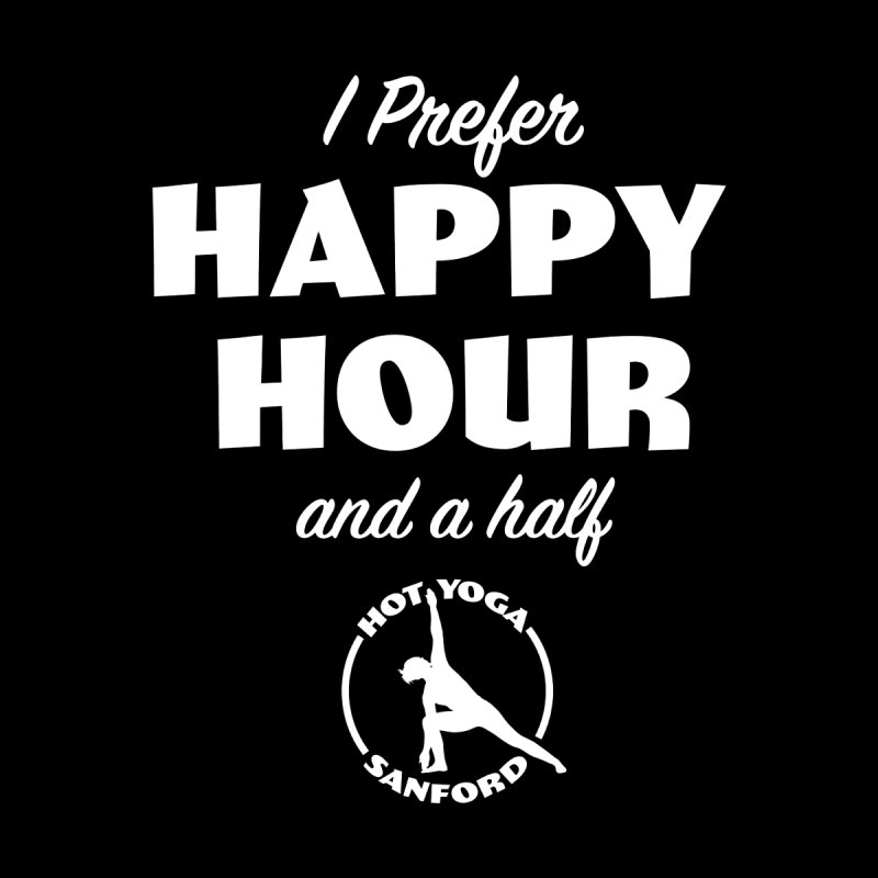 I prefer Happy Hour and a half Men's T-Shirt by Hot Yoga Sanford's Storefront