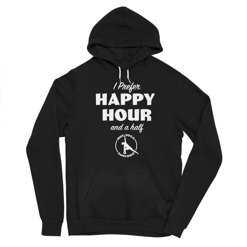 I prefer Happy Hour and a half Men's Pullover Hoody by Hot Yoga Sanford's Storefront