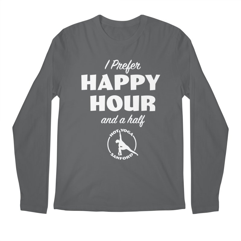 I prefer Happy Hour and a half Men's Longsleeve T-Shirt by Hot Yoga Sanford's Storefront