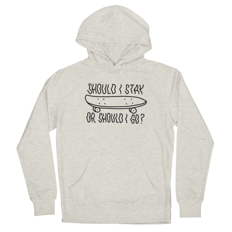 Should I Stay Men's Pullover Hoody by Houndstooth