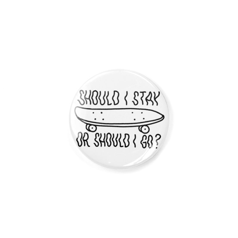 Should I Stay Accessories Button by Houndstooth