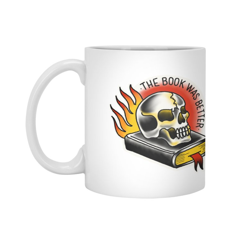 The Book Was Better Accessories Mug by Houndstooth