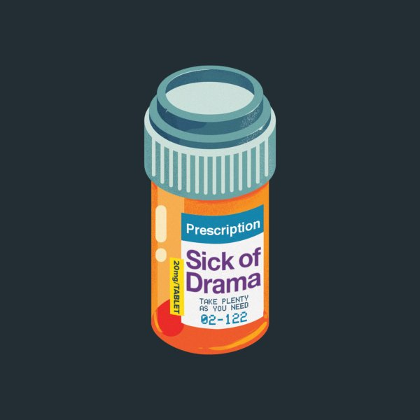image for Sick of Drama