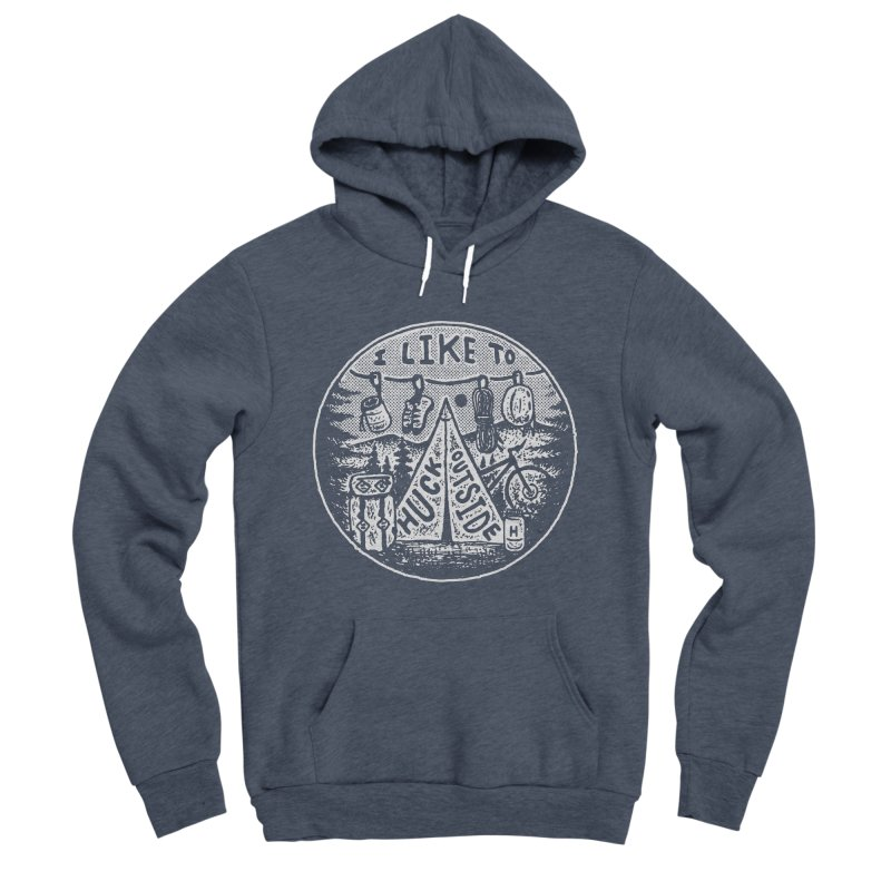 I like to Huck Outside Men's Sponge Fleece Pullover Hoody by Huck Adventures Swag