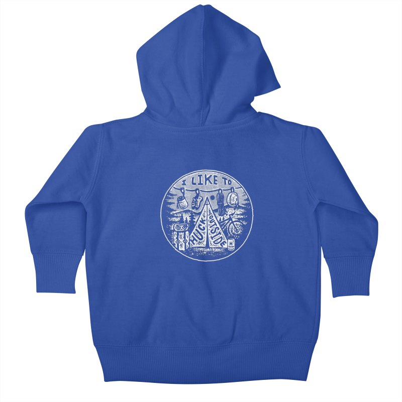 I like to Huck Outside Kids Baby Zip-Up Hoody by Huck Adventures Swag