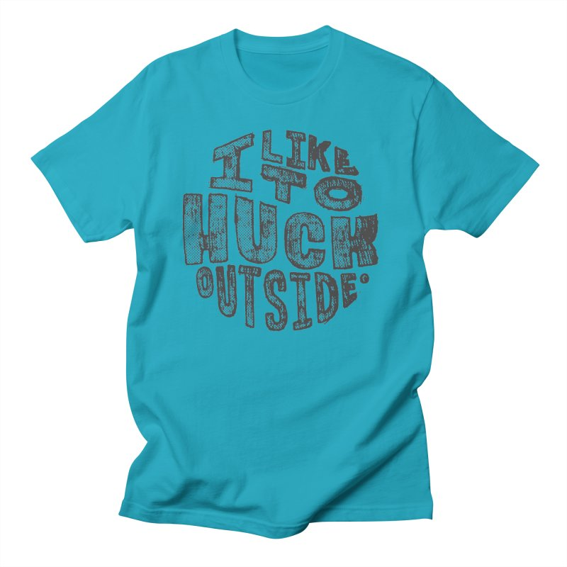 I like to Huck Outside Women's T-Shirt by Huck Adventures Swag
