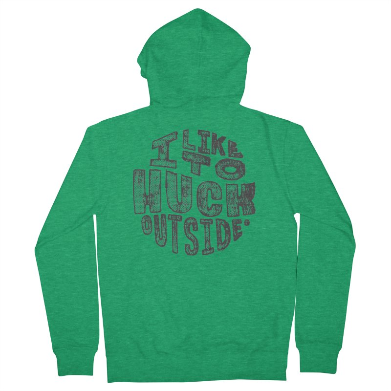 I like to Huck Outside Women's French Terry Zip-Up Hoody by Huck Adventures Swag
