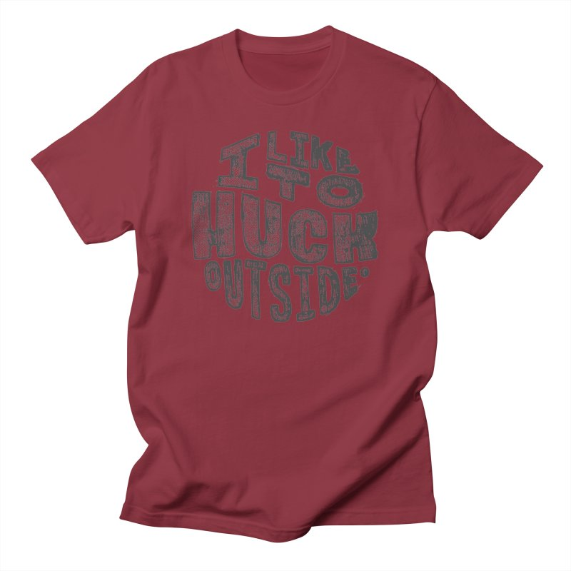 I like to Huck Outside Women's Regular Unisex T-Shirt by Huck Adventures Swag