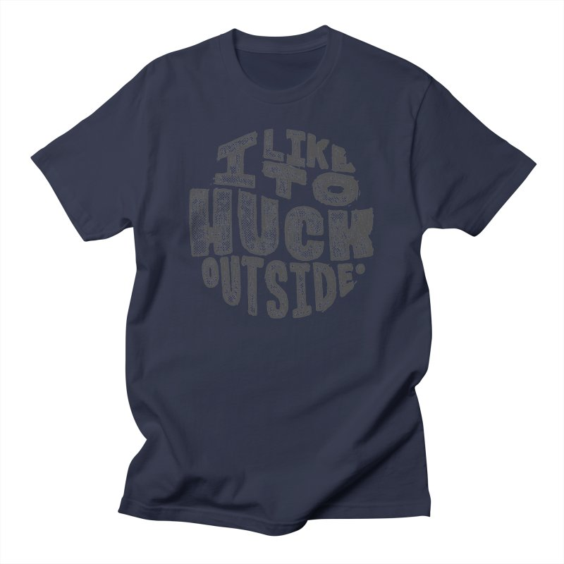 I like to Huck Outside Men's Regular T-Shirt by Huck Adventures Swag