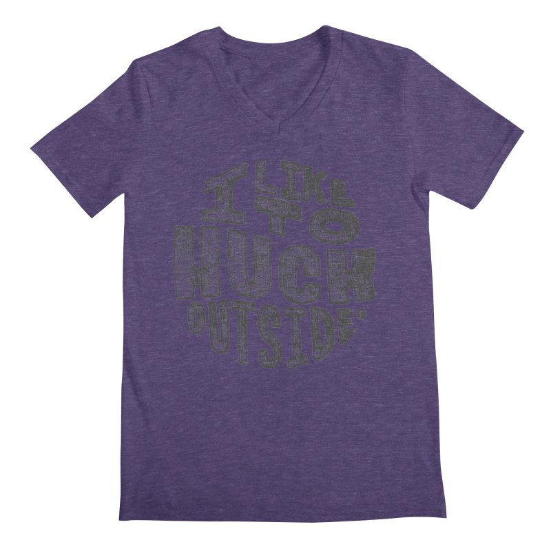 I like to Huck Outside Men's V-Neck by Huck Adventures Swag