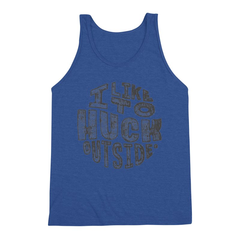 I like to Huck Outside Men's Tank by Huck Adventures Swag