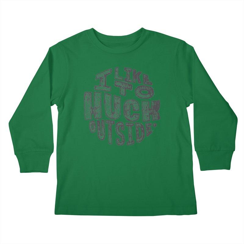 I like to Huck Outside Kids Longsleeve T-Shirt by Huck Adventures Swag