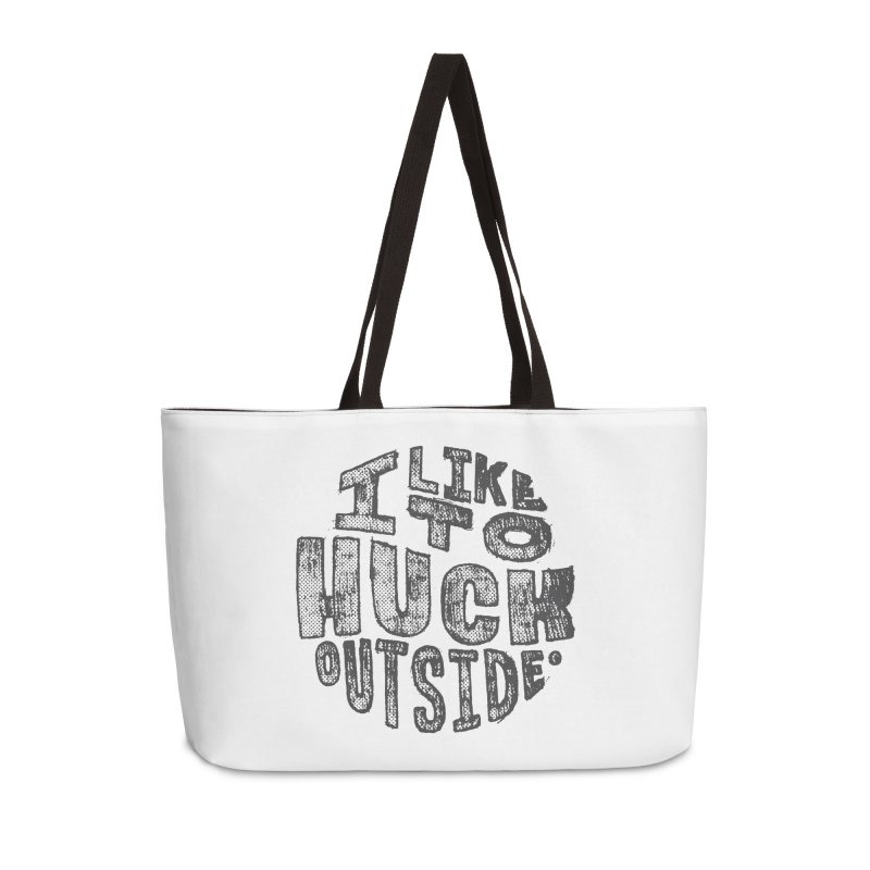 I like to Huck Outside Accessories Weekender Bag Bag by Huck Adventures Swag