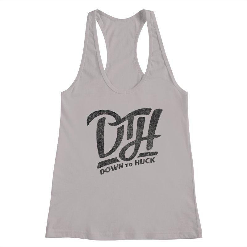 DTH   Down to Huck Women's Tank by Huck Adventures Swag