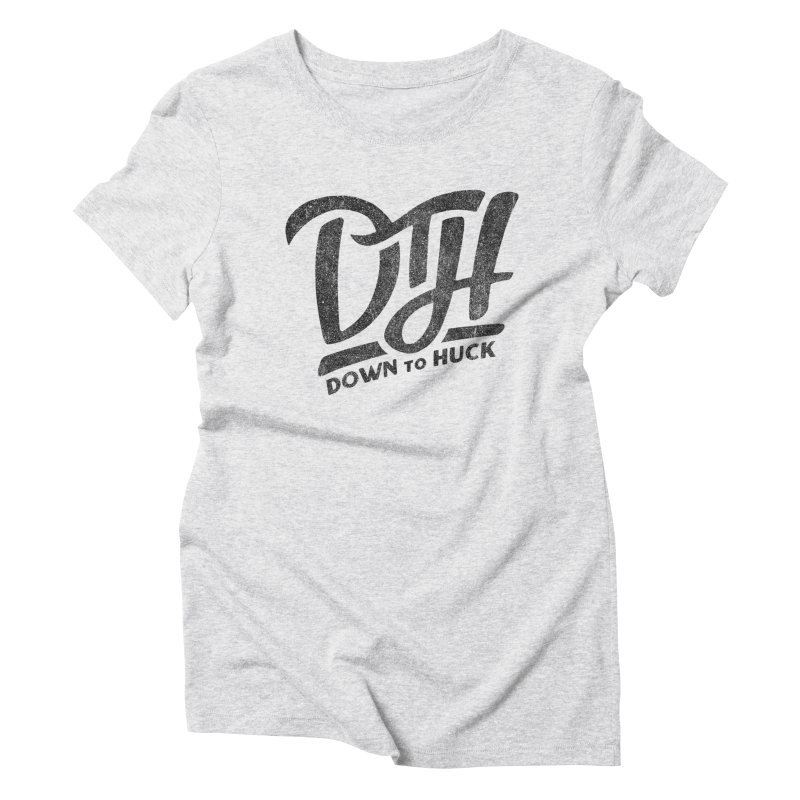 DTH | Down to Huck Women's Triblend T-Shirt by Huck Adventures Swag