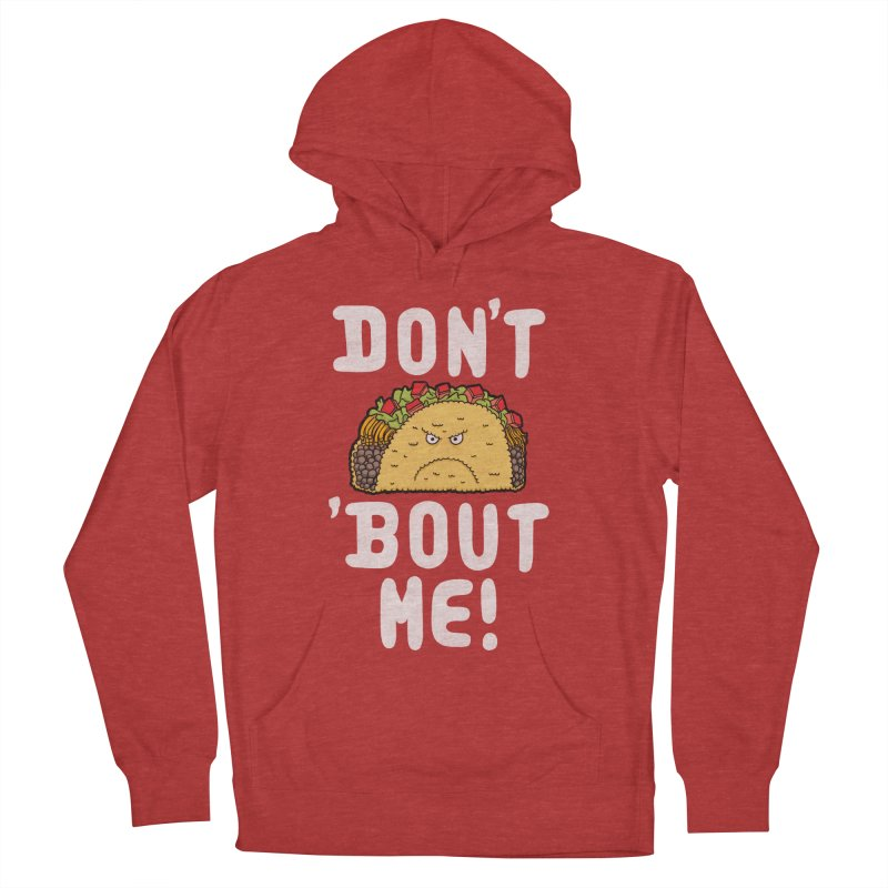 Don't Taco 'Bout Me!  Men's Pullover Hoody by Humor Tees