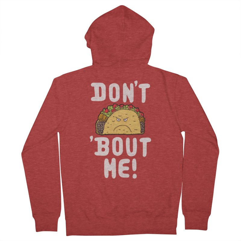 Don't Taco 'Bout Me!  Men's Zip-Up Hoody by Humor Tees