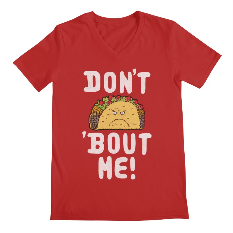 Don't Taco 'Bout Me!  Men's V-Neck by Humor Tees